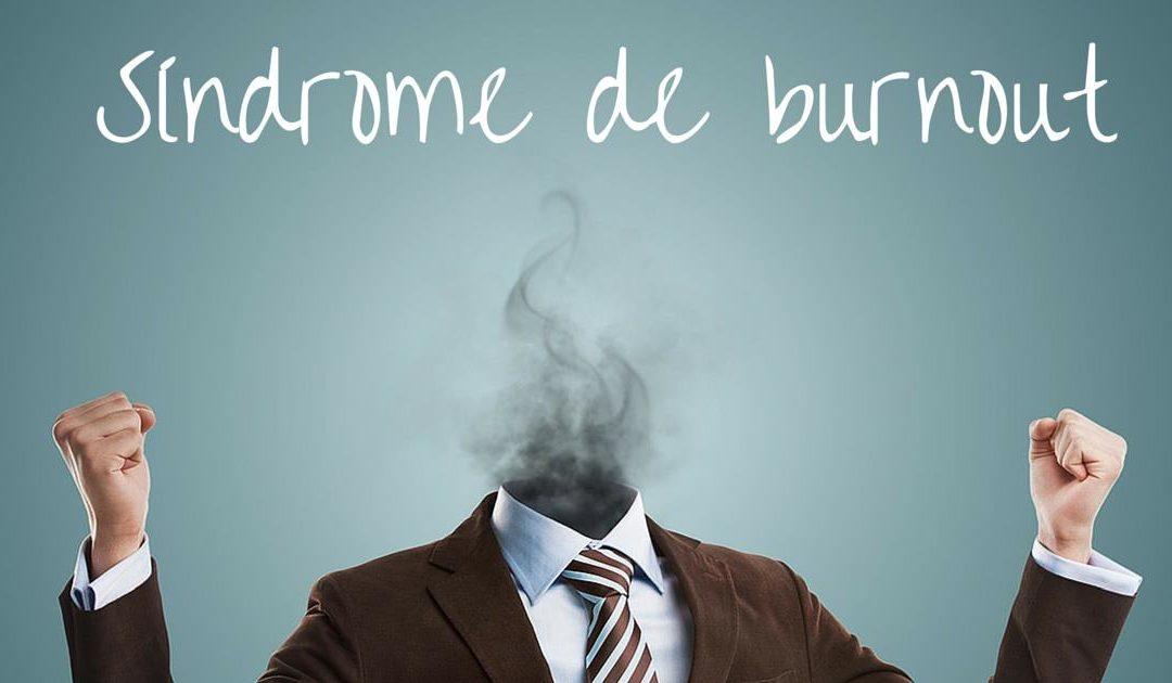 Síndrome de Burnout: El trabajador quemado
